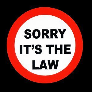 Sorry it's the law
